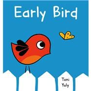 Early Bird by Yuly, Toni; Yuly, Toni, 9781250043276