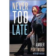 Never Too Late by Portwood, Amber; Roeser, Beth (CON), 9781682613276