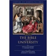 The Bible and the University by Jeffrey, David Lyle; Evans, C. Stephen, 9780310523277
