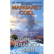 The Girl with Braided Hair by Coel, Margaret, 9780425223277
