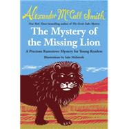 The Mystery of the Missing Lion by MCCALL SMITH, ALEXANDER, 9780804173278