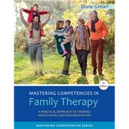Mastering Competencies in Family Therapy A Practical Approach to Theory and Clinical Case Documentation by Gehart, Diane R., 9781305943278