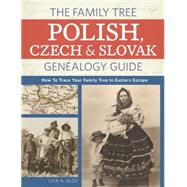 The Family Tree Polish, Czech and Slovak Genealogy Guide by Alzo, Lisa A., 9781440343278