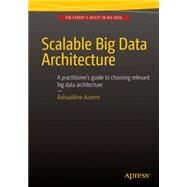 Scalable Big Data Architecture by Azarmi, Bahaaldine, 9781484213278