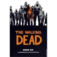 Walking Dead Bk. 6 : A Continuing Story of Survival Horror by KIRKMAN ROBERT, 9781607063278