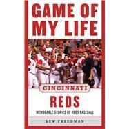 GAME MY LIFE CINCINNATI REDS CL by FREEDMAN,LEW, 9781613213278