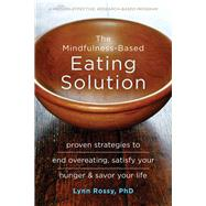 The Mindfulness-based Eating Solution by Rossy, Lynn, 9781626253278