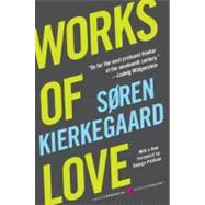 Works of Love by Kierkegaard, Soren, 9780061713279