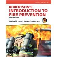 Robertson's Introduction to Fire Prevention by Love, Mike T.; Robertson, James C., 9780133843279