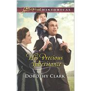 His Precious Inheritance by Clark, Dorothy, 9780373283279