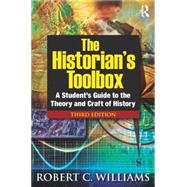 The Historian's Toolbox: A Student's Guide to the Theory and Craft of History by Williams; Robert C, 9780765633279