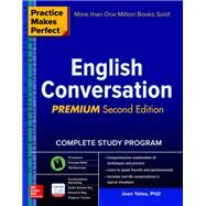 Practice Makes Perfect: English Conversation, Premium Second Edition by Yates, Jean, 9781259643279
