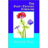 The Post-thought Syndrome by Finn, Kenneth, 9781413463279