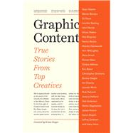 Graphic Content: True Stories from Top Creatives by Singer, Brian, 9781440333279