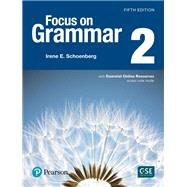 Focus on Grammar 2 Student Book with Essential Online Resources by Schoenberg, Irene, 9780134583280
