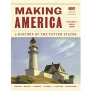 Making America A History of the United States, Volume 2: Since 1865, Brief by Berkin, Carol; Miller, Christopher; Cherny, Robert; Gormly, James; Egerton, Douglas, 9781133943280