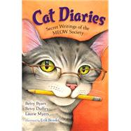 Cat Diaries Secret Writings of the MEOW Society by Byars, Betsy; Duffey, Betsy; Myers, Laurie; Brooks, Erik, 9781250073280