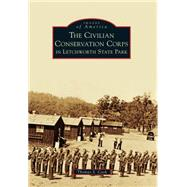 The Civilian Conservation Corps in Letchworth State Park by Cook, Thomas S., 9781467123280