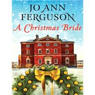A Christmas Bride by Ferguson, Jo Ann, 9781504053280