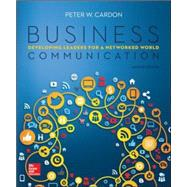 Business Communication:  Developing Leaders for a Networked World by Cardon, Peter, 9780073403281