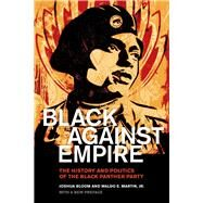 Black Against Empire by Bloom, Joshua; Martin, Waldo E., Jr., 9780520293281