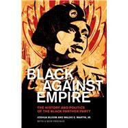 Black Against Empire by Bloom, Joshua; Martin, Waldo E., 9780520293281