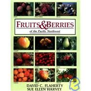 Fruits and Berries of the Pacific Northwest by Flaherty, David C., 9780882403281