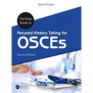 The Easy Guide to Focused History Taking for OSCEs, Second Edition by McCollum; David, 9781138743281