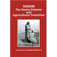 Sudan: The Gezira Scheme and Agricultural Transition by Abdelkarim,Abbas, 9780714633282