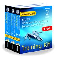 Windows Server 2008 Server Administrator Training Kit 3-Pack Exams 70-640, 70-642, 70-646 (MCITP) by Holme, Dan; Ruest, Nelson; Ruest, Danielle; Northrup, Tony; Mackin, J.C., 9780735663282