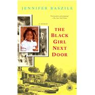 The Black Girl Next Door A Memoir by Baszile, Jennifer, 9781416543282