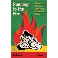 Running to the Fire by Bascom, Tim, 9781609383282