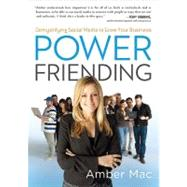 Power Friending : Demystifying Social Media to Grow Your Business by MacArthur, Amber (Author), 9781591843283