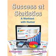 Success at Statistics: A Worktext with Humor by Fred Pyrczak, 9781936523283