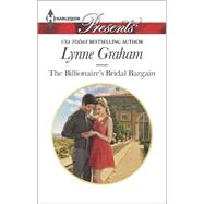 The Billionaire's Bridal Bargain by Graham, Lynne, 9780373133284