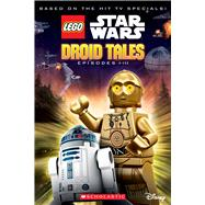Droid Tales (LEGO Star Wars: Episodes I-III) by Howard, Kate, 9780545873284