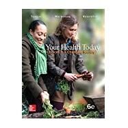 Your Health Today: Choices in a Changing Society, Loose Leaf Edition by Teague, Michael; Mackenzie, Sara; Rosenthal, David, 9781259423284