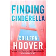 Finding Cinderella A Novella by Hoover, Colleen, 9781476783284