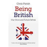 Being British by Parish, Chris, 9781785353284