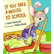 If You Take a Mouse to School by Numeroff, Laura Joffe, 9780060283285
