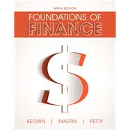 Foundations of Finance by Keown, Arthur J.; Martin, John H.; Petty, J. William, 9780134083285