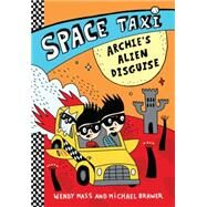Space Taxi: Archie's Alien Disguise by Mass, Wendy; Brawer, Michael, 9780316243285