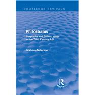 Philostratus (Routledge Revivals): Biography and Belles Lettres in the Third Century A.D. by Anderson; Graham, 9781138013285