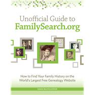 Unofficial Guide to Familysearch.org by Mccullough, Dana, 9781440343285