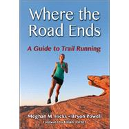 Where The Roads Ends by Hicks, Meghan M.; Powell, Bryon, 9781492513285
