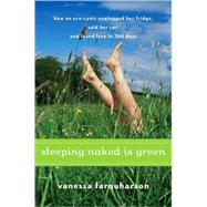 Sleeping Naked Is Green by Farquharson, Vanessa, 9780547073286