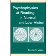 Psychophysics of Reading in Normal and Low Vision by Legge; Gordon E., 9780805843286