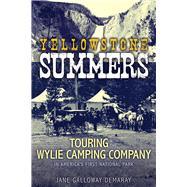 Yellowstone Summers by Demaray, Jane Galloway, 9780874223286