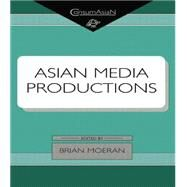 Asian Media Productions by Moeran,Brian, 9781138863286