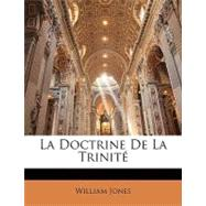 La Doctrine de La Trinit by Jones, William, 9781148763286